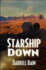 Starship Down - Darrell Bain