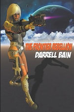 The Frontier Rebellion - Darrell Bain
