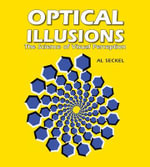 Optical Illusions : The Science of Visual Perception - Al Seckel