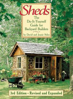 Sheds : The Do-it-yourself Guide for Backyard Builders - David Stiles