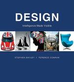 Design : Intelligence Made Visible - Stephen Bayley