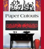 Paper Cutouts : 45 Spectacular Designs for Handcrafting with Paper Cuttings - Helene Leroux-Hugon