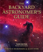 The Backyard Astronomer's Guide - Terence Dickinson