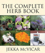 The Complete Herb Book : An Illustrated Encyclopedia - Jekka McVicar