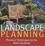 Landscape Planning : Practical Techniques for the Home Gardener - Judith Adam