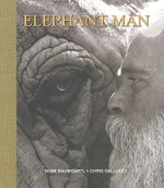 Elephant Man : The Story of an Unusual Relationship - and How an Unruly Giant Healed a Broken Man - Chris Gallucci