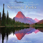 National Audubon Society Guide to Photographing America's National Parks : Digital Edition - Tim Fitzharris