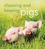 Choosing and Keeping Pigs : A Complete Practical Guide - Linda McDonald-Brown