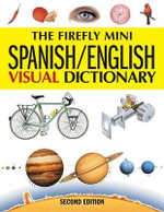 The Firefly Mini Spanish/English Visual Dictionary - Jean-Claude Corbeil