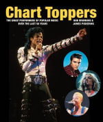 Chart Toppers : The Great Performers of Popular Music Over the Last 50 Years - Bob Brunning