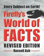 Firefly's World of Facts : Firefly's World of Facts - Russell Ash