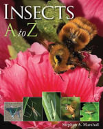 Insects A to Z - Stephen A Marshall