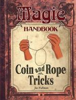 Coin and Rope Tricks - Mr Joe Fullman