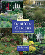 Front Yard Gardens : Growing More Than Grass - Liz Primeau