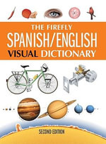 The Firefly Spanish/English Visual Dictionary - Jean-Claude Corbeil