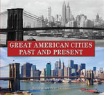 Great American Cities Past and Present - Rick Sapp