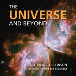 The Universe and Beyond - Terence Dickinson