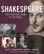 Shakespeare : The Essential Guide to the Plays