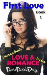 First Love : Young Adult and Teen Romance - Denise Daniella Darcy