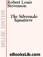 The Silverado Squatters - Robert, Louis Stevenson