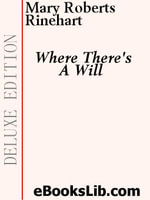 Where There's A Will - Mary, Roberts Rinehart
