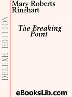 The Breaking Point - Mary, Roberts Rinehart