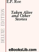 Taken Alive and Other Stories - E., P. Roe