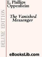 The Vanished Messenger - Edward, Phillips Oppenheim