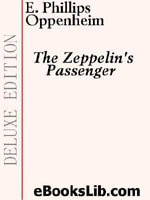 The Zeppelin's Passenger - Edward, Phillips Oppenheim