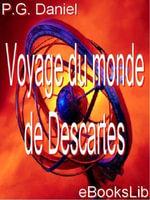 Voyage du monde de Descartes - P. G. Daniel