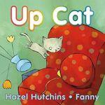 Up Cat - Hazel Hutchins