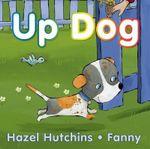 Up Dog - Hazel Hutchins
