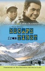 Escape from Tibet : A True Story - Nick Gray