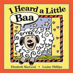 I Heard a Little Baa (Board Book) - Elizabeth MacLeod