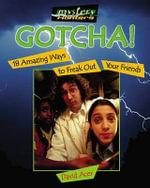 Gotcha! : 18 Amazing Ways to Freak Out Your Friends - David Acer