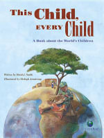 This Child, Every Child : A Book about the World's Children - David J Smith