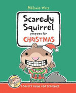 Scaredy Squirrel Prepares for Christmas : A Safety Guide for Scaredies - Melanie Watt