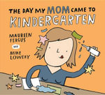 The Day My Mom Came to Kindergarten : Gerbil on a School Trip - Maureen Fergus