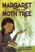Margaret and the Moth Tree - Brit Trogen
