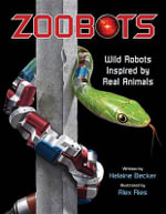 Zoobots : Wild Robots Inspired by Real Animals - Kids Can Press Inc