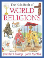 The Kids Book of World Religions - Jennifer Glossop