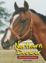 Northern Dancer : King of the Racetrack - Gare Joyce
