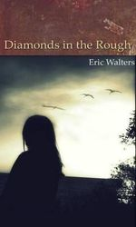 Diamonds in the Rough - Eric Walters