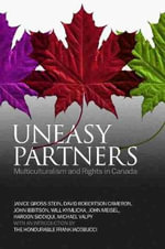 Uneasy Partners : Multiculturalism and Rights in Canada - Janice Gross Stein