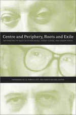 Centre & Periphery, Roots & Exile : Interpreting the Music of Istvan Anhalt & Gyorgy Kurtag