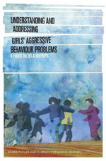 Understanding & Addressing Girls' Aggressive Behaviour Problems : A Focus on Relationships