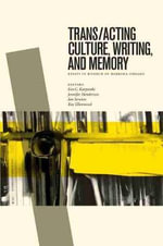Trans/acting Culture, Writing & Memory : Essays in Honour of Barbara Godard