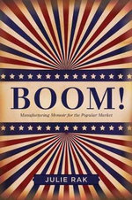 Boom! : Manufacturing Memoir for the Popular Market - Julie Rak