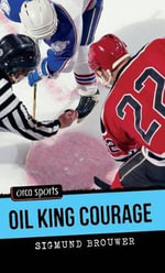 Oil King Courage : Orca Sports - Sigmund Brouwer