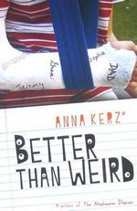 Better Than Weird - Anna Kerz